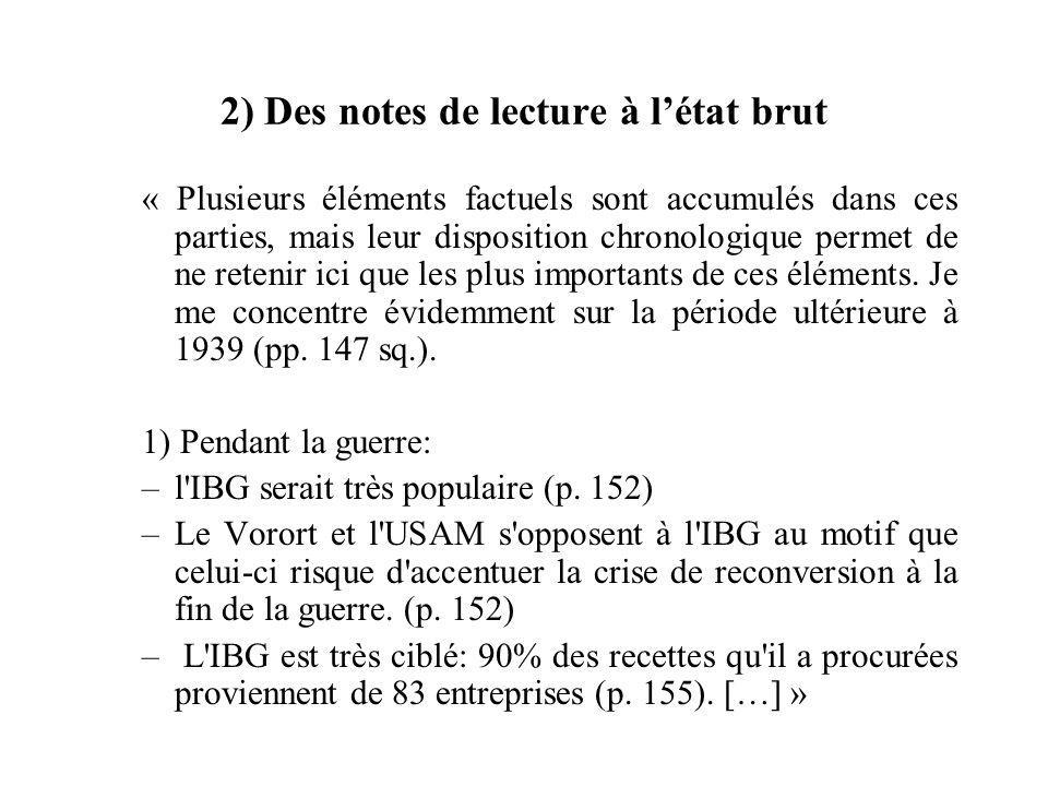 2) Des notes de lecture à létat brut « Plusieurs éléments factuels sont accumulés dans ces parties, mais leur disposition chronologique permet de ne r