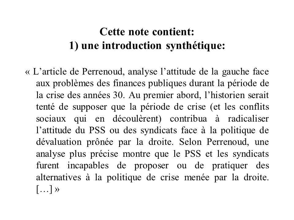 Cette note contient: 1) une introduction synthétique: « Larticle de Perrenoud, analyse lattitude de la gauche face aux problèmes des finances publiques durant la période de la crise des années 30.