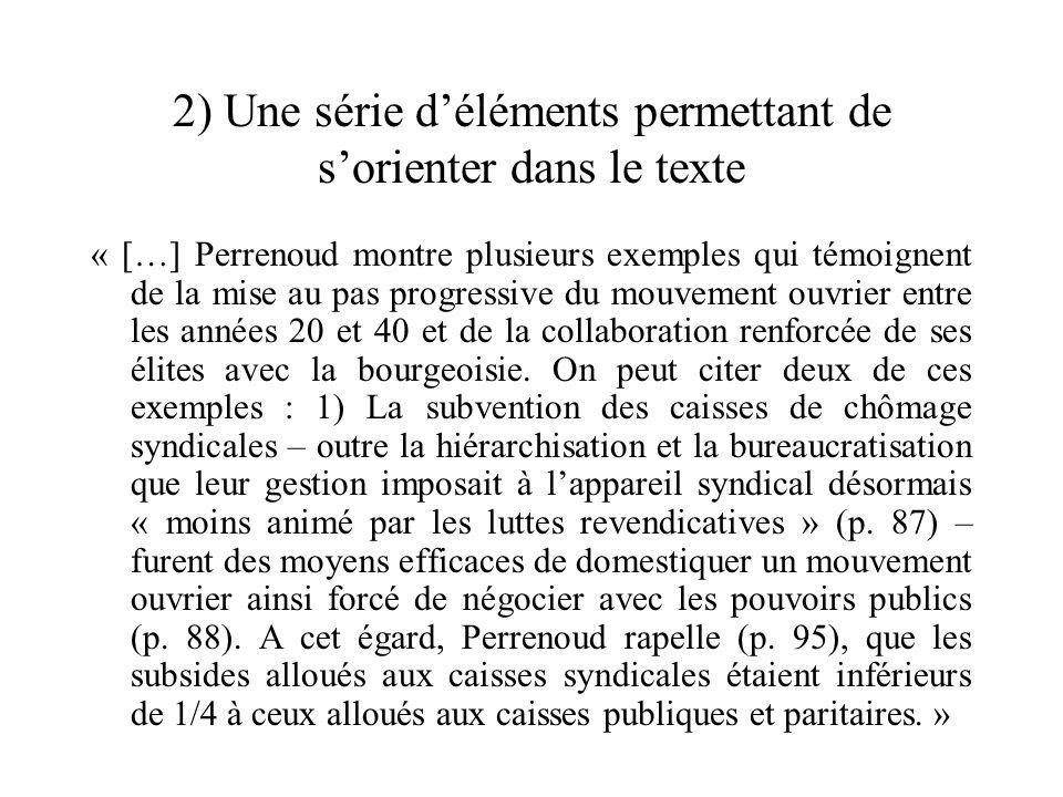 2) Une série déléments permettant de sorienter dans le texte « […] Perrenoud montre plusieurs exemples qui témoignent de la mise au pas progressive du