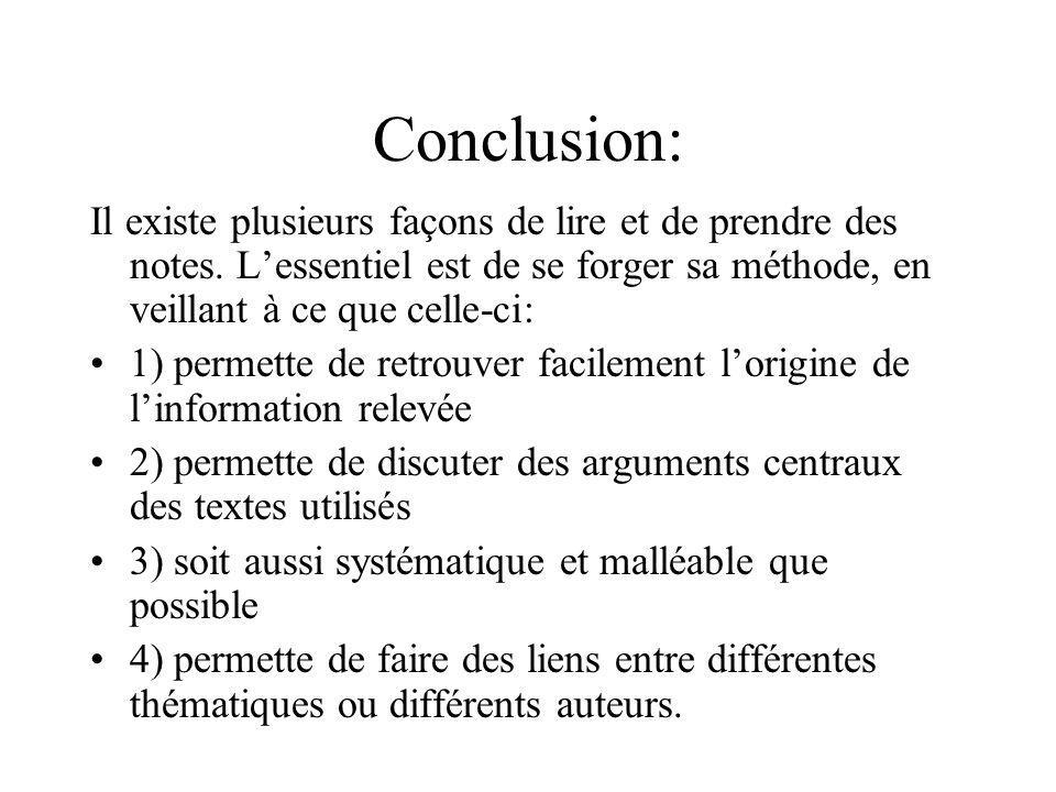Conclusion: Il existe plusieurs façons de lire et de prendre des notes. Lessentiel est de se forger sa méthode, en veillant à ce que celle-ci: 1) perm