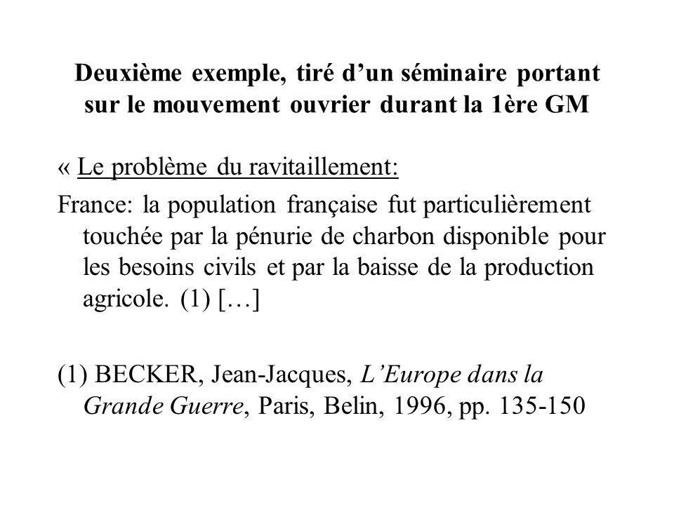 Deuxième exemple, tiré dun séminaire portant sur le mouvement ouvrier durant la 1ère GM « Le problème du ravitaillement: France: la population françai