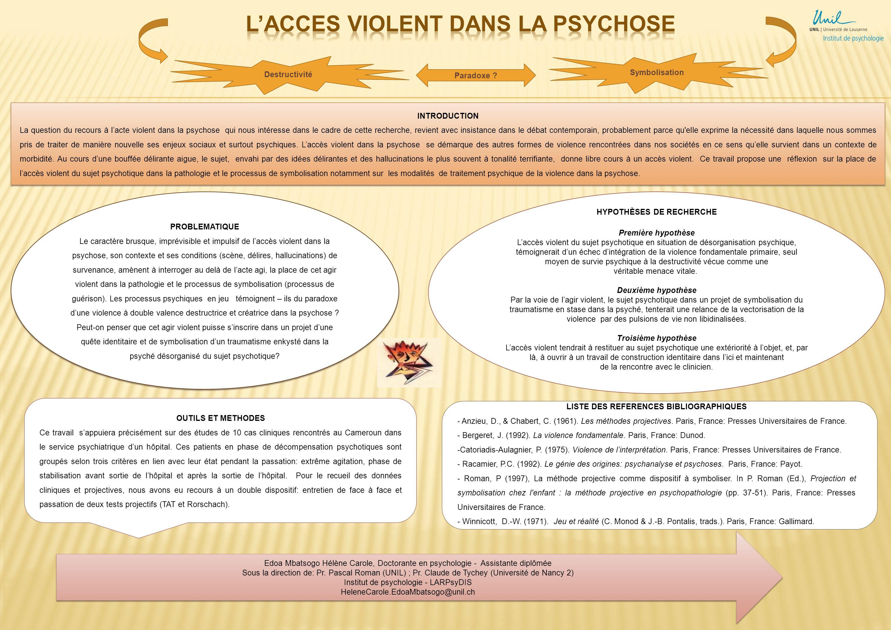 INTRODUCTION La question du recours à lacte violent dans la psychose qui nous intéresse dans le cadre de cette recherche, revient avec insistance dans le débat contemporain, probablement parce qu elle exprime la nécessité dans laquelle nous sommes pris de traiter de manière nouvelle ses enjeux sociaux et surtout psychiques.