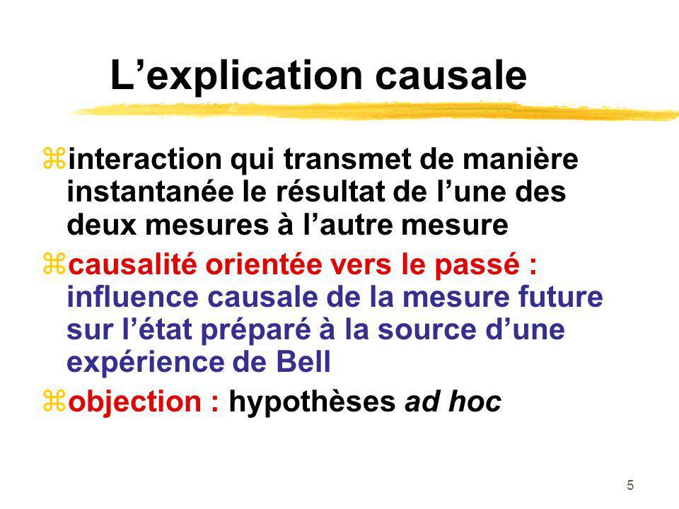5 Lexplication causale interaction qui transmet de manière instantanée le résultat de lune des deux mesures à lautre mesure causalité orientée vers le