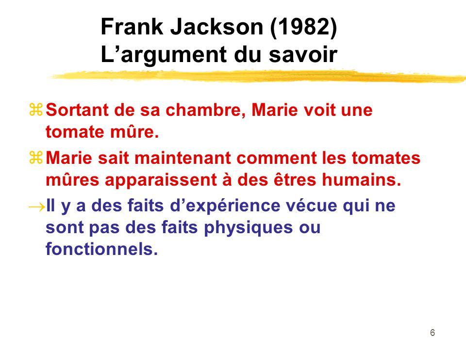 6 Frank Jackson (1982) Largument du savoir Sortant de sa chambre, Marie voit une tomate mûre.