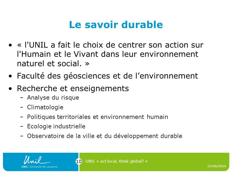 Le savoir durable « l'UNIL a fait le choix de centrer son action sur l'Humain et le Vivant dans leur environnement naturel et social. » Faculté des gé
