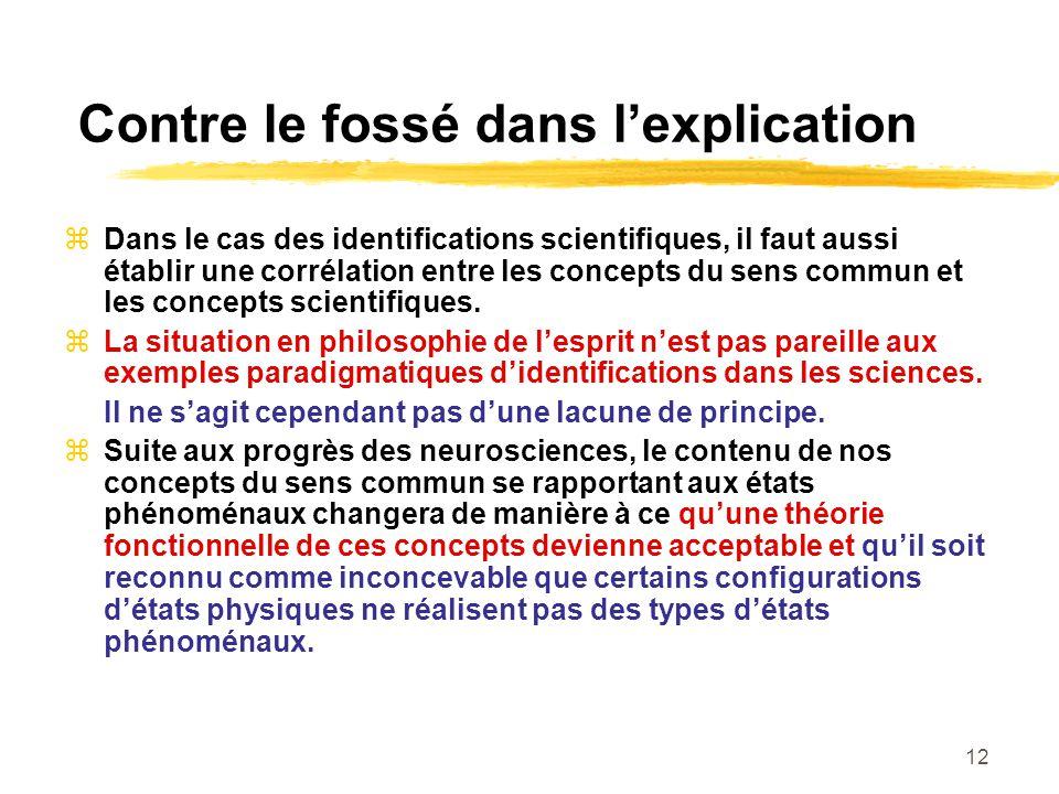 Contre le fossé dans lexplication Dans le cas des identifications scientifiques, il faut aussi établir une corrélation entre les concepts du sens commun et les concepts scientifiques.