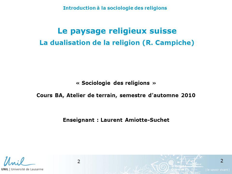 2 2 Le paysage religieux suisse La dualisation de la religion (R.