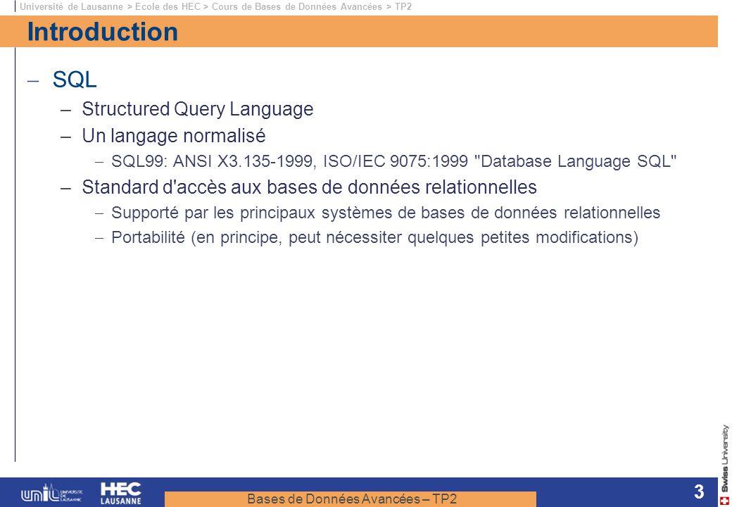 Bases de Données Avancées – TP2 Université de Lausanne > Ecole des HEC > Cours de Bases de Données Avancées > TP2 3 Introduction SQL –Structured Query