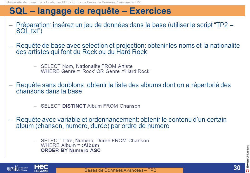 Bases de Données Avancées – TP2 Université de Lausanne > Ecole des HEC > Cours de Bases de Données Avancées > TP2 30 SQL – langage de requête – Exerci