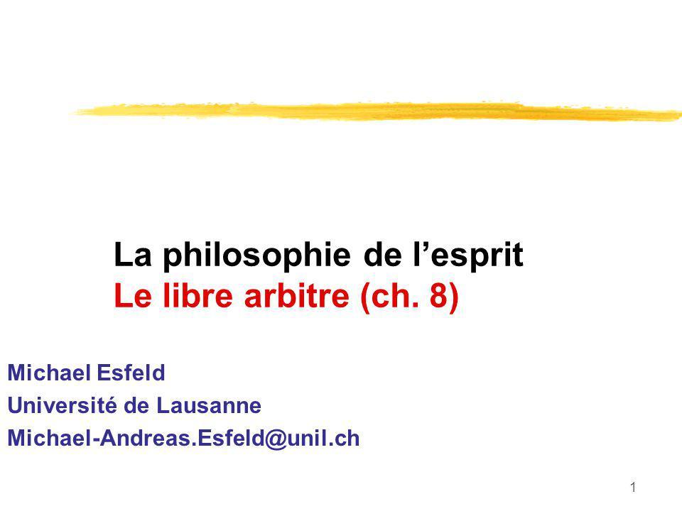 1 La philosophie de lesprit Le libre arbitre (ch.