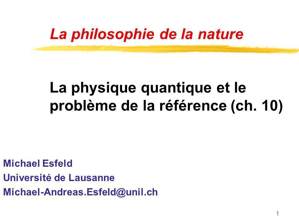 12 Problème de référence À quoi le formalisme de la mécanique quantique fait- il référence .