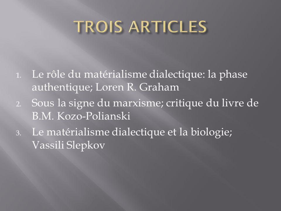 1. Le rôle du matérialisme dialectique: la phase authentique; Loren R.