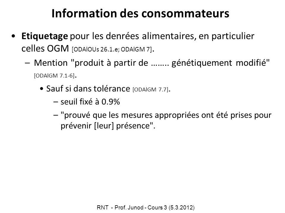 Information des consommateurs Etiquetage pour les denrées alimentaires, en particulier celles OGM [ODAlOUs 26.1.e; ODAlGM 7]. –Mention