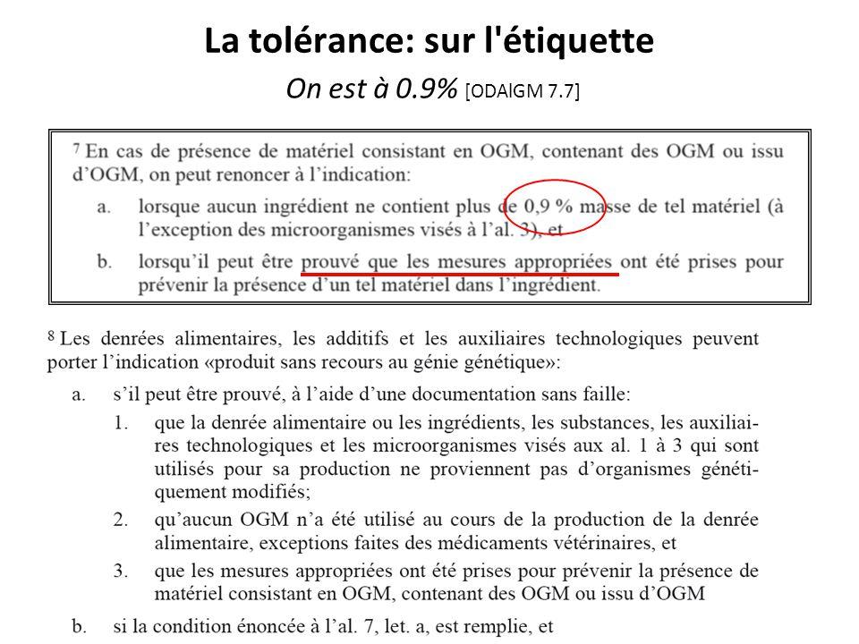 La tolérance: sur l'étiquette On est à 0.9% [ODAlGM 7.7]