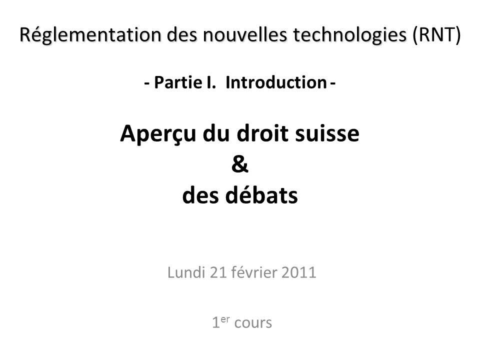 Réglementation des nouvelles technologies Réglementation des nouvelles technologies (RNT) - Partie I.