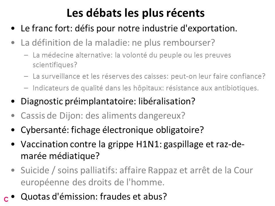 Les débats les plus récents Le franc fort: défis pour notre industrie d exportation.