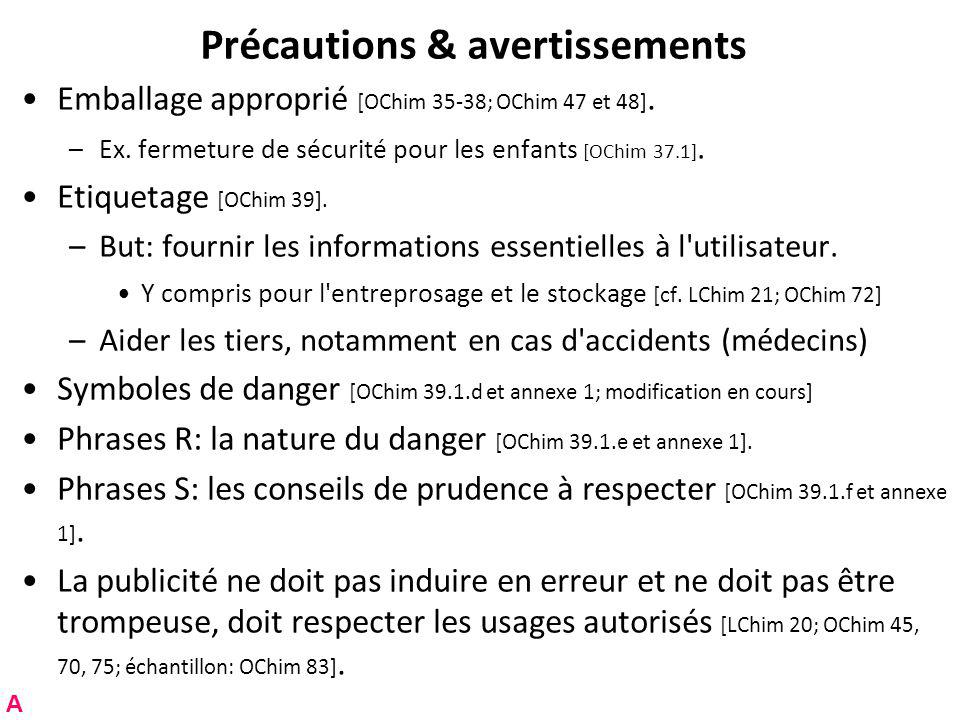 Précautions & avertissements Emballage approprié [OChim 35-38; OChim 47 et 48].