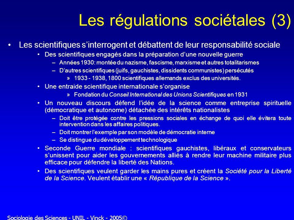 Sociologie des Sciences - UNIL - Vinck - 2005© Les régulations sociétales (3) Les scientifiques sinterrogent et débattent de leur responsabilité socia