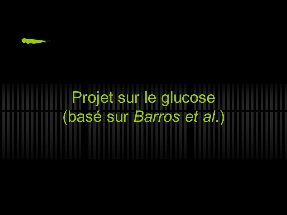 Glucose - Barros Vue générale Métabolisme du glucose dans les neurones Transport du glucose dans les neurones Résultats Conclusions