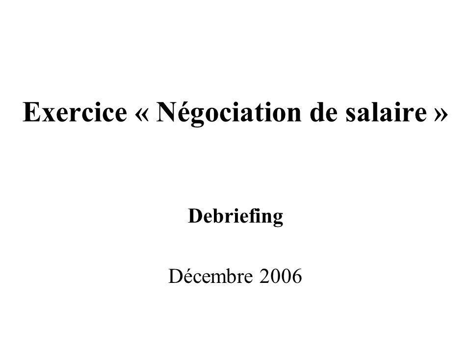 Exercice « Négociation de salaire » Debriefing Décembre 2006