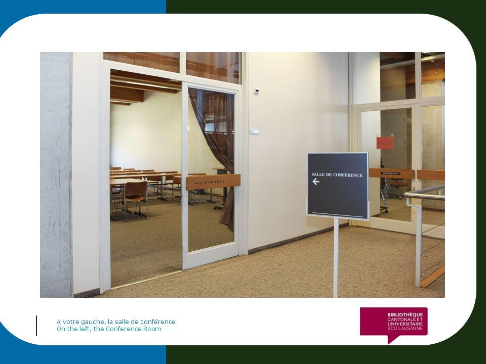 A votre gauche, la salle de conférence On the left, the Conference Room