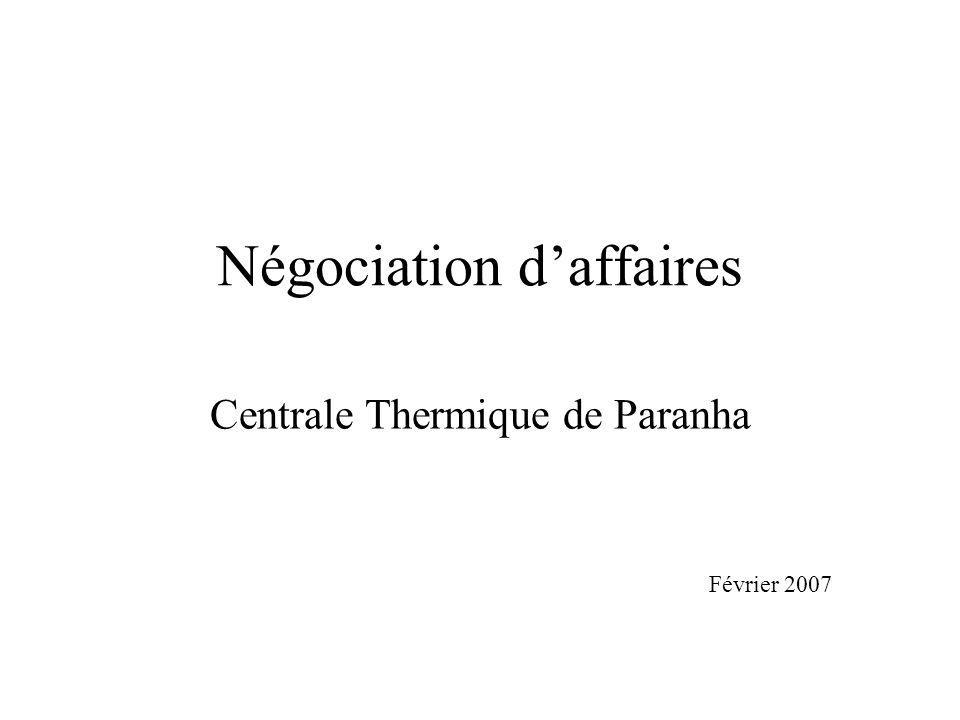 Négociation daffaires Centrale Thermique de Paranha Février 2007