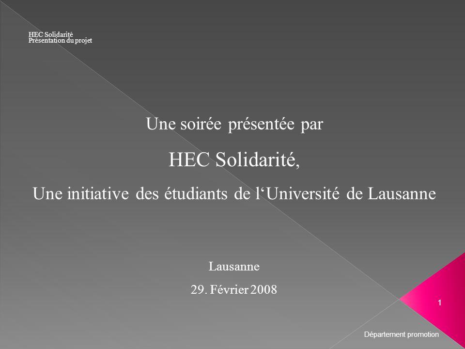 Une soirée présentée par HEC Solidarité, Une initiative des étudiants de lUniversité de Lausanne Lausanne 29. Février 2008 HEC Solidarité Présentation