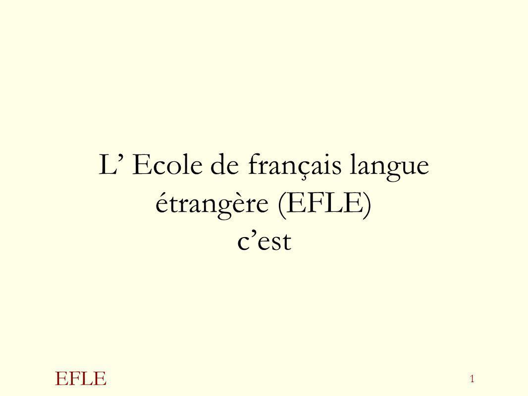 EFLE 1 L Ecole de français langue étrangère (EFLE) cest