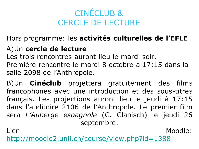 CINÉCLUB & CERCLE DE LECTURE Hors programme: les activités culturelles de lEFLE A)Un cercle de lecture Les trois rencontres auront lieu le mardi soir.