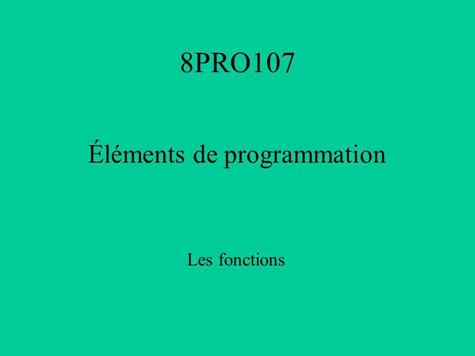 8PRO107 Éléments de programmation Les fonctions