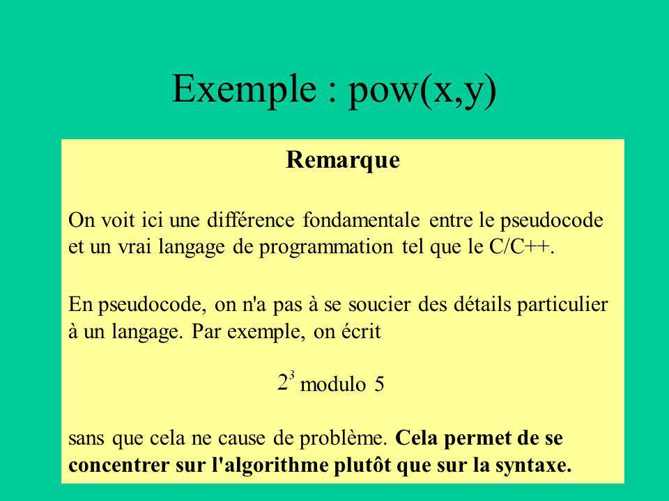 Remarque On voit ici une différence fondamentale entre le pseudocode et un vrai langage de programmation tel que le C/C++.