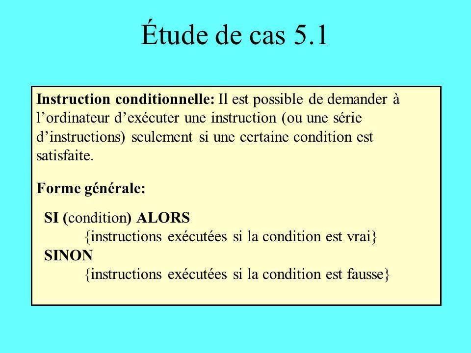 Étude de cas 5.3 Fonction trier3 En-tête: trier3 (entier référence a, entier référence b, entier référence c) Corps: SI (a > b) ALORS echanger(a, b) SI (a > c) ALORS echanger(a, c) SI (b > c) ALORS echanger(b, c) où echanger est une fonction satisfaisant le prototype echanger(entier référence, entier référence) (Voir étude de cas 4.3) Après cette ligne, a contient la plus petite valeur des 3 Remarquez labsence de SINON