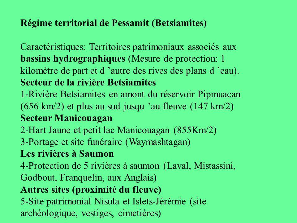 Régime territorial de Pessamit (Betsiamites) Caractéristiques: Territoires patrimoniaux associés aux bassins hydrographiques (Mesure de protection: 1