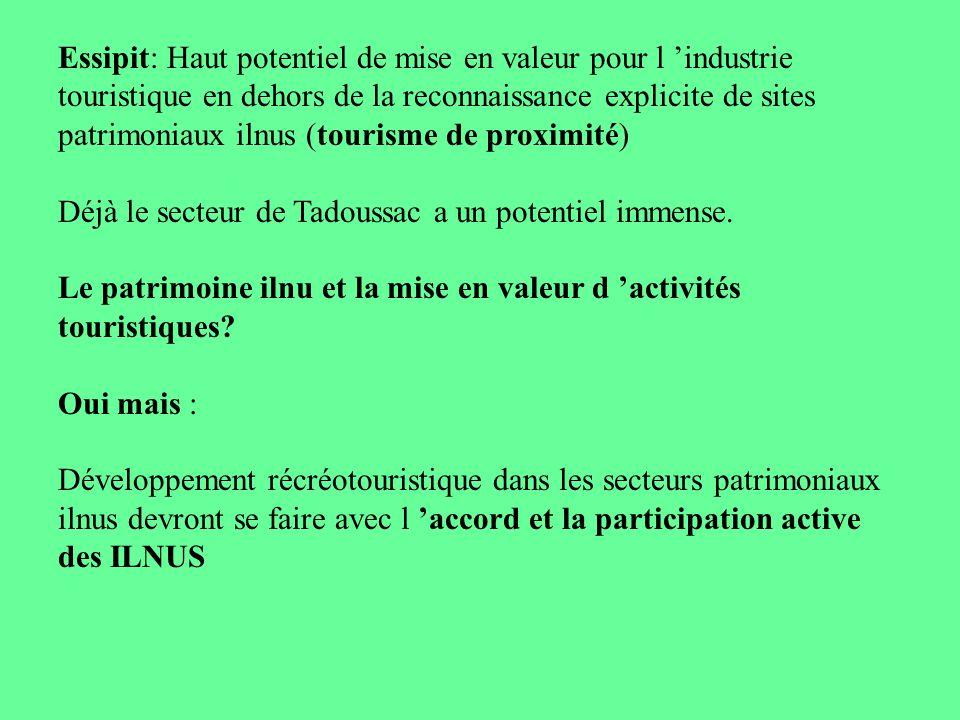 Essipit: Haut potentiel de mise en valeur pour l industrie touristique en dehors de la reconnaissance explicite de sites patrimoniaux ilnus (tourisme