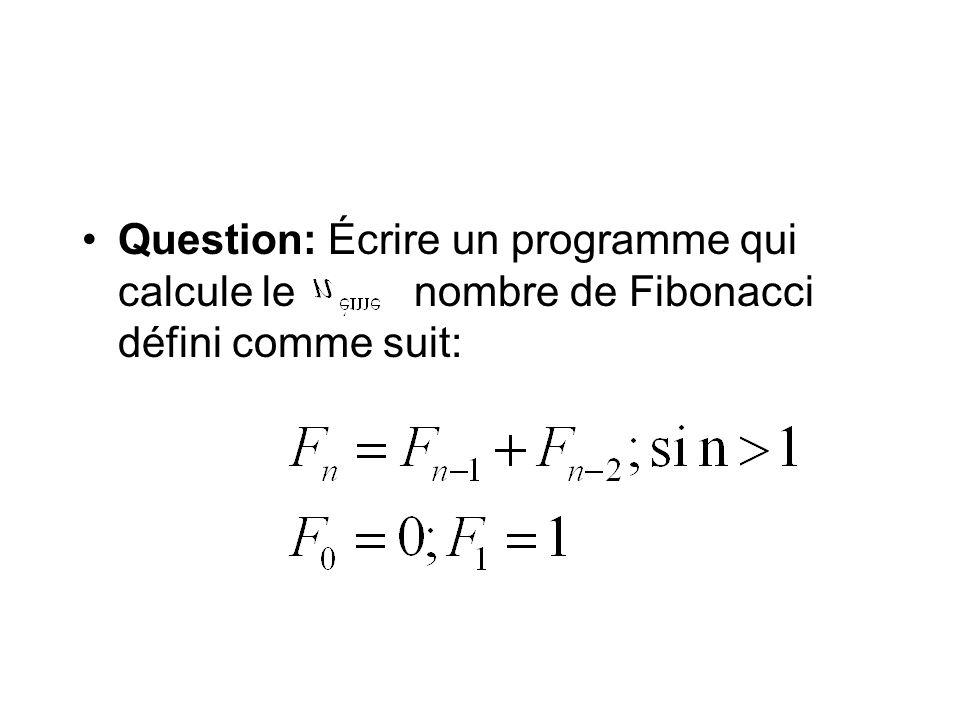 Question: Écrire un programme qui calcule le nombre de Fibonacci défini comme suit:
