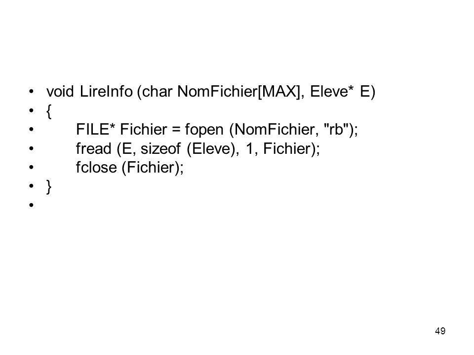 49 void LireInfo (char NomFichier[MAX], Eleve* E) { FILE* Fichier = fopen (NomFichier,