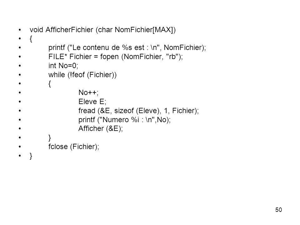 50 void AfficherFichier (char NomFichier[MAX]) { printf (