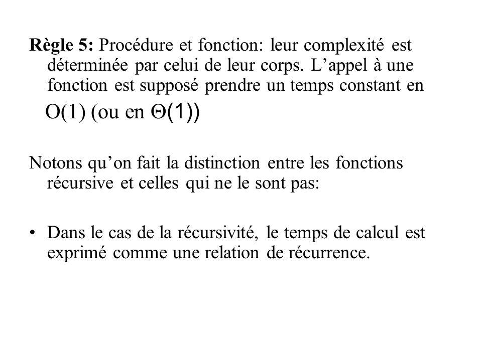 Règle 5: Procédure et fonction: leur complexité est déterminée par celui de leur corps.