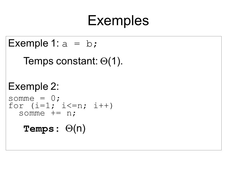 Exemples Exemple 1: a = b; Temps constant: (1).