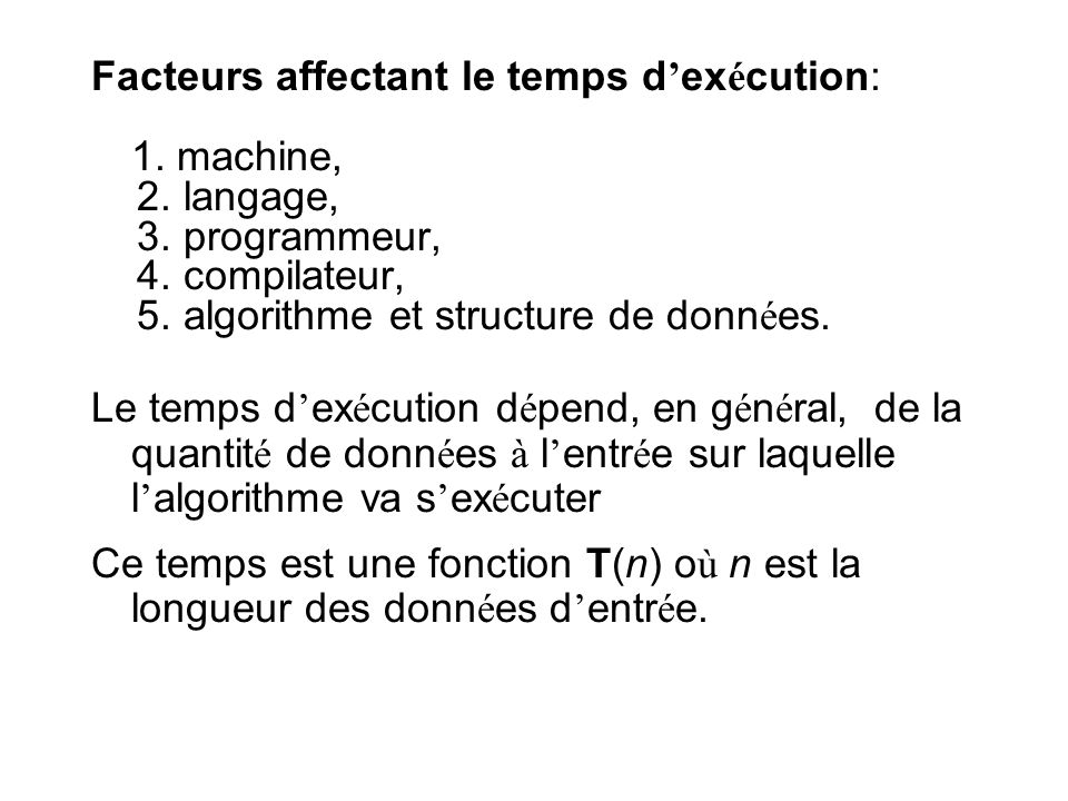 Facteurs affectant le temps d ex é cution: 1. machine, 2.