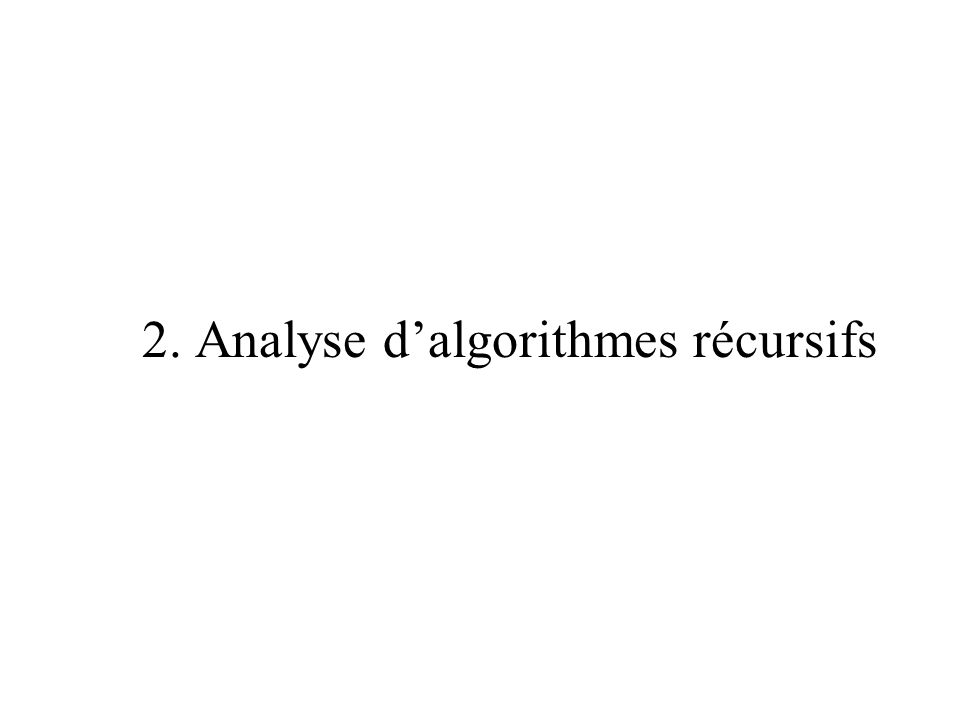2. Analyse dalgorithmes récursifs