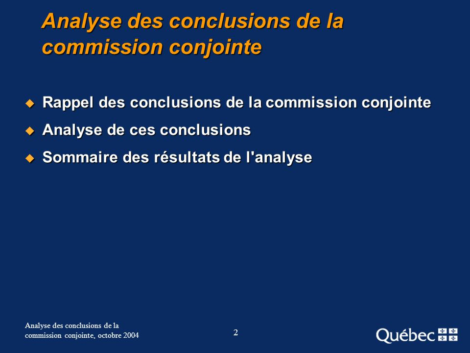 2 Analyse des conclusions de la commission conjointe, octobre 2004 Analyse des conclusions de la commission conjointe Rappel des conclusions de la com