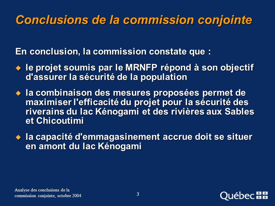 3 Analyse des conclusions de la commission conjointe, octobre 2004 Conclusions de la commission conjointe En conclusion, la commission constate que :