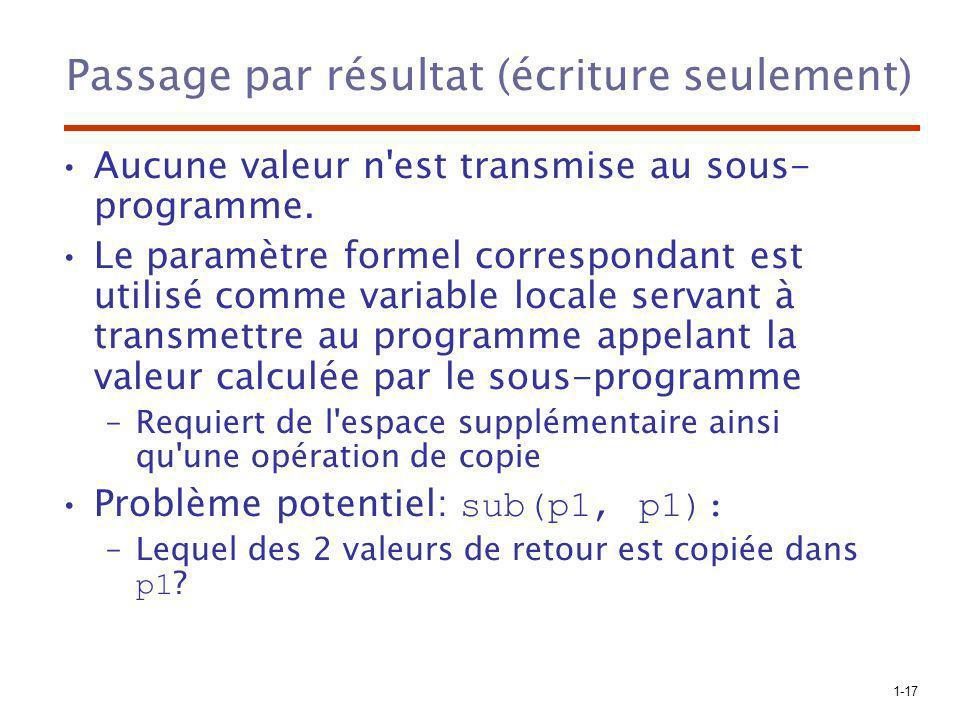 1-17 Passage par résultat (écriture seulement) Aucune valeur n est transmise au sous- programme.