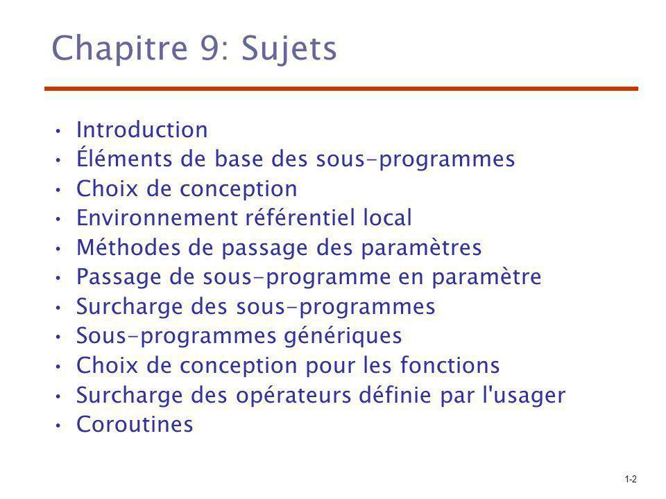 1-23 Implémentation du passage de paramètres Dans la plupart des langages les paramètres sont passés via la pile Le passage par référence est le plus simple: seule l adresse est mise sur la pile.