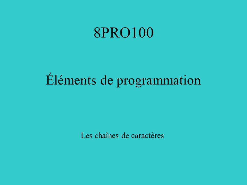 8PRO100 Éléments de programmation Les chaînes de caractères