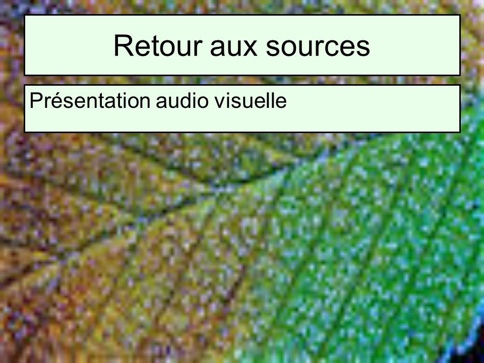 Retour aux sources Présentation audio visuelle