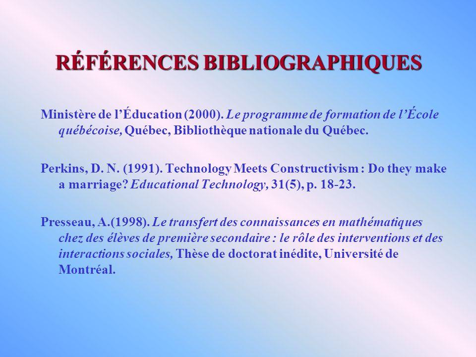 RÉFÉRENCES BIBLIOGRAPHIQUES Ministère de lÉducation (2000).