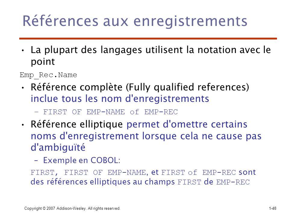 Copyright © 2007 Addison-Wesley. All rights reserved.1-48 Références aux enregistrements La plupart des langages utilisent la notation avec le point E