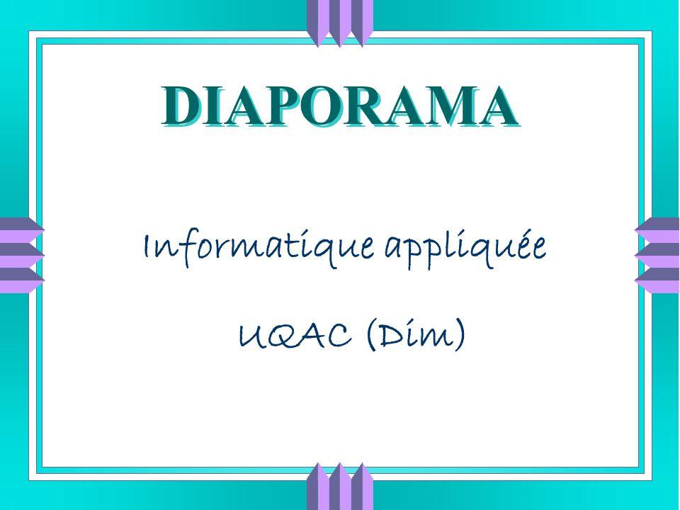 DIAPORAMA Informatique appliquée UQAC (Dim)
